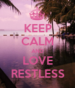 KEEP CALM AND LOVE RESTLESS - Personalised Poster large