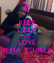 KEEP CALM AND LOVE RHEMA  TSHIELA    - Personalised Poster large