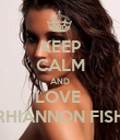 KEEP CALM AND LOVE  RHIANNON FISH - Personalised Poster large