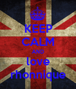KEEP CALM AND love rhonnique - Personalised Poster large