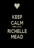 KEEP CALM AND LOVE RICHELLE MEAD - Personalised Poster large
