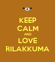 KEEP CALM AND LOVE RILAKKUMA - Personalised Poster large