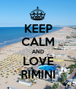 KEEP CALM AND LOVE RIMINI - Personalised Poster large