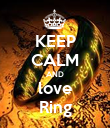 KEEP CALM AND love Ring - Personalised Poster large