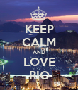 KEEP CALM AND LOVE RIO - Personalised Poster large