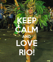 KEEP CALM AND LOVE RIO! - Personalised Poster large