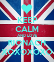 KEEP CALM AND LOVE RIONACH XOXOXOXO - Personalised Poster large