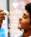 KEEP CALM AND LOVE  RISHAB - Personalised Poster large