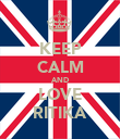 KEEP CALM AND LOVE RITIKA - Personalised Poster large