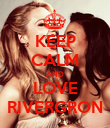 KEEP CALM AND LOVE RIVERGRON - Personalised Poster large