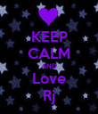 KEEP CALM AND Love Rj - Personalised Poster large