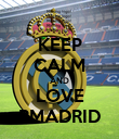 KEEP CALM AND LOVE RMADRID - Personalised Poster large