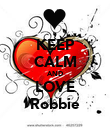 KEEP CALM AND LOVE Robbie - Personalised Poster large