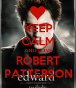KEEP CALM AND LOVE ROBERT PATTERSON - Personalised Poster large