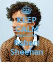 KEEP CALM AND LOVE Robert Sheehan - Personalised Poster large