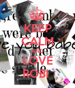 KEEP CALM AND LOVE ROBI  - Personalised Poster large