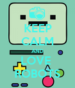 KEEP CALM AND LOVE  ROBOTS - Personalised Poster large