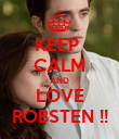 KEEP  CALM AND LOVE ROBSTEN !! - Personalised Poster large