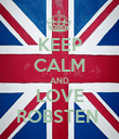KEEP CALM AND LOVE ROBSTEN  - Personalised Poster large