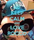 KEEP CALM AND LOVE ROCCO - Personalised Poster large