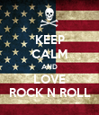 KEEP CALM AND LOVE ROCK N ROLL - Personalised Poster large