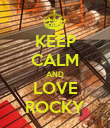 KEEP CALM AND LOVE ROCKY - Personalised Poster large