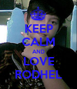 KEEP CALM AND LOVE RODHEL - Personalised Poster large