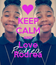 KEEP CALM AND Love Rodrea - Personalised Poster large