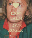 KEEP CALM AND LOVE ROGER  - Personalised Poster large