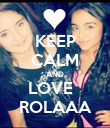 KEEP CALM AND LOVE   ROLAAA - Personalised Poster large