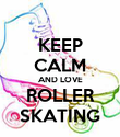 KEEP CALM AND LOVE ROLLER SKATING - Personalised Poster large