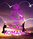 KEEP CALM AND LOVE ROMANCE - Personalised Poster large