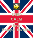 KEEP CALM AND love Rompie Da Silva - Personalised Poster large