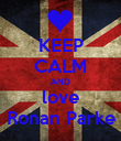 KEEP CALM AND love Ronan Parke - Personalised Poster large
