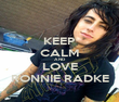 KEEP CALM AND LOVE RONNIE RADKE - Personalised Poster large