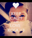 KEEP CALM AND LOVE  ROSA <3 - Personalised Poster large