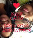 KEEP CALM AND LOVE ROSA AND JATIECE - Personalised Poster large