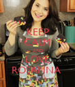 KEEP CALM AND LOVE ROSANNA  - Personalised Poster small