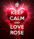 KEEP CALM AND LOVE ROSE - Personalised Poster large