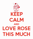KEEP CALM AND LOVE ROSE THIS MUCH - Personalised Poster large