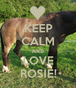 KEEP CALM AND LOVE ROSIE! - Personalised Poster large