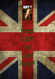 Keep Calm And Love Roxy!! - Personalised Poster large