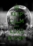 KEEP CALM AND LOVE RUGBY - Personalised Poster large