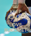 KEEP CALM AND LOVE RUKOMET - Personalised Poster small