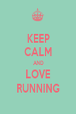 KEEP CALM AND LOVE RUNNING - Personalised Poster large