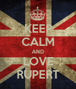 KEEP CALM AND LOVE RUPERT - Personalised Poster large