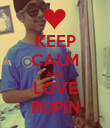 KEEP CALM AND LOVE RUPIN - Personalised Poster large