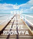 KEEP CALM AND LOVE RUQAYYA  - Personalised Poster large
