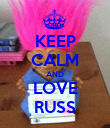KEEP CALM AND LOVE RUSS - Personalised Poster large