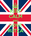KEEP CALM AND LOVE RUTZA - Personalised Poster large